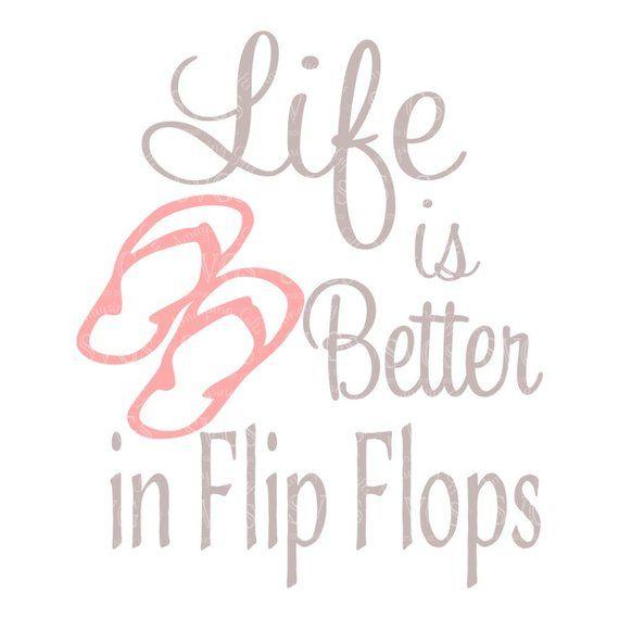 Cut Files Farmhouse SVG Summer SVG Summer T-shirt Life is Better in Flip Flops SVG