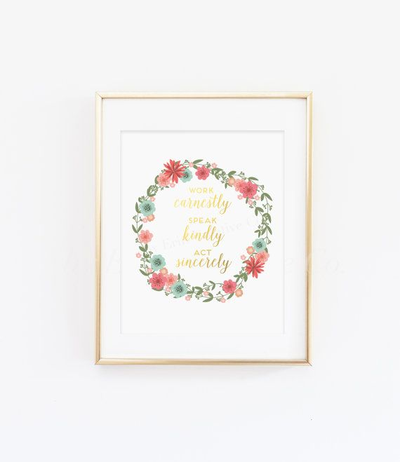 Inspirational Quote Print, Chi Omega Symphony Print, Work Earnestly Speak Kindly Act Sincerely Pink Wreath Faux Gold Foil Print