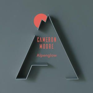 Alpenglow by Cameron Moore | CD Reviews And Information | NewReleaseToday