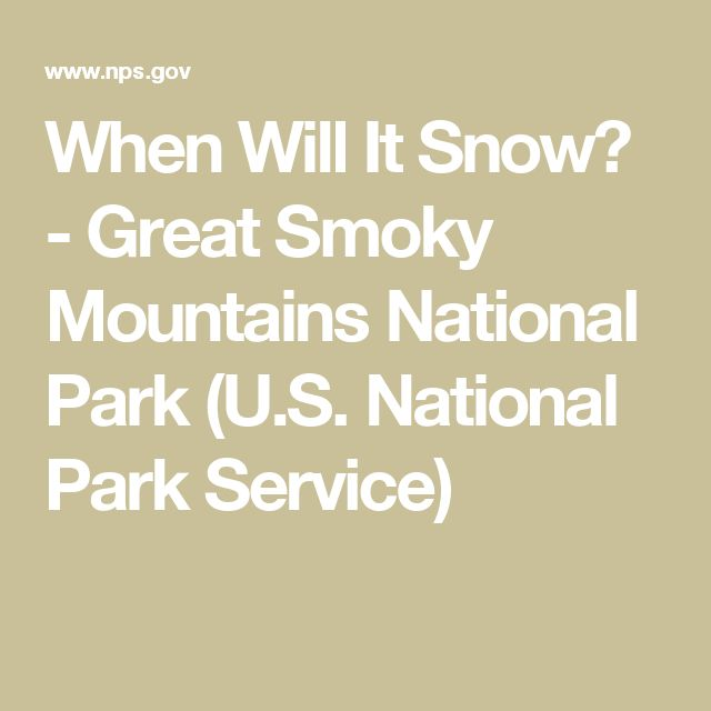 When Will It Snow? - Great Smoky Mountains National Park (U.S. National Park Service)
