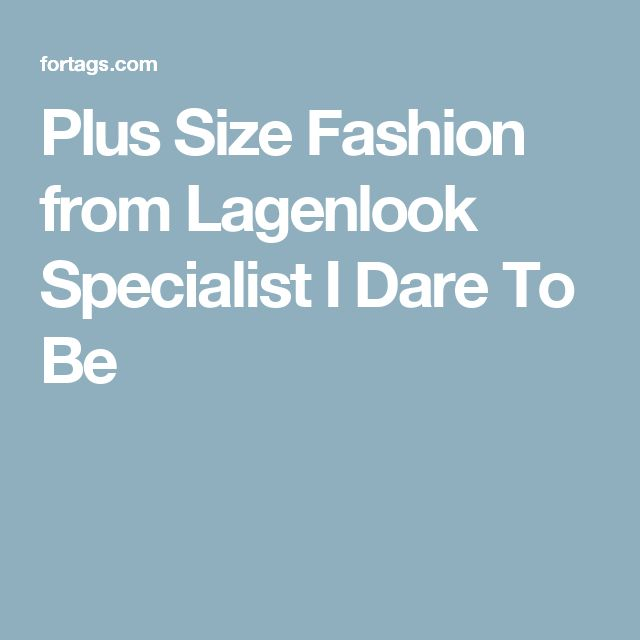 Plus Size Fashion from Lagenlook Specialist I Dare To Be