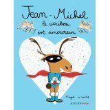 Jean Michel le caribou est amoureux - Magali Le Huche