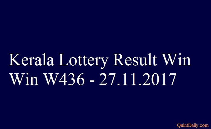 Kerala Lottery Result Today Win Win W436 - 27.11.2017 - QuintDaily