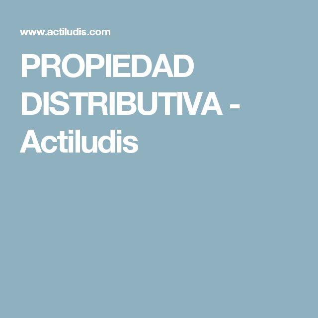 PROPIEDAD DISTRIBUTIVA - Actiludis