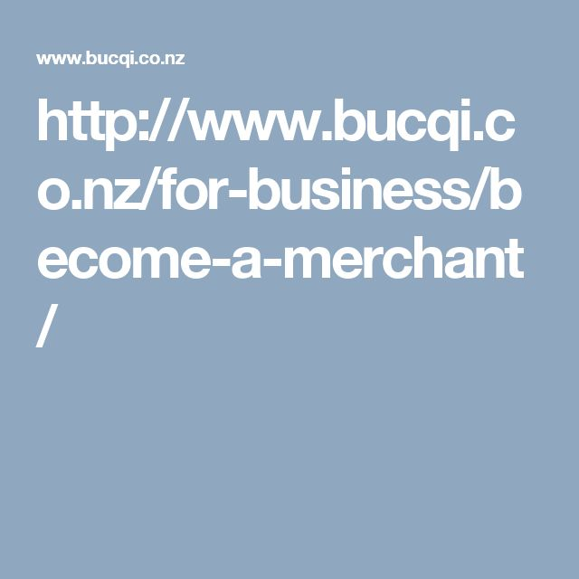 http://www.bucqi.co.nz/for-business/become-a-merchant/