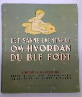 Gruenberg, S. M.: Det sanne eventyret om HVORDAN DU BLE FØDT - brukt bok
