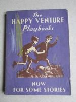The Happy Venture Playbooks. Book Three. Now: Fred J. Schonell,