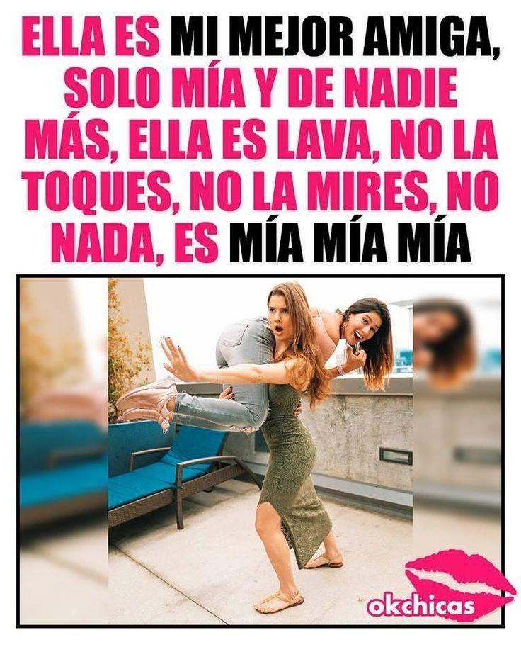 Solo Mia Memes Para Mejores Amigas Frases Tumblr Para Amigas Frases Para Amigas Especiales