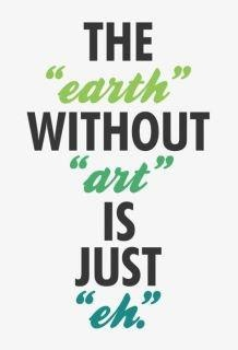 "The ""earth"" without ""art""..."