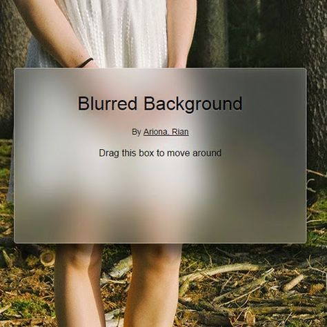 Blurred Background CSS snippet. While waiting for the official property, the trick is to create blurred version of the background, and set the background property both of them (main body background and box that want to be blurred) to be cover sized and fixed.
