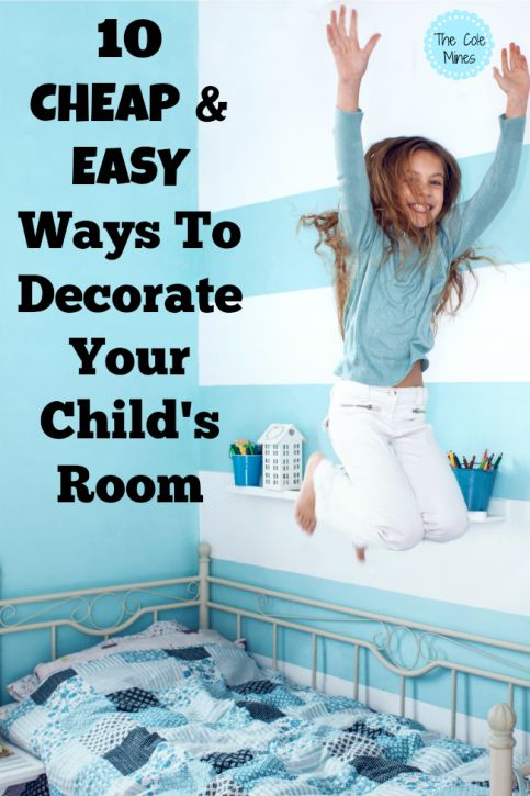10 Cheap And Easy Ways To Decorate Your Child S Room Kid