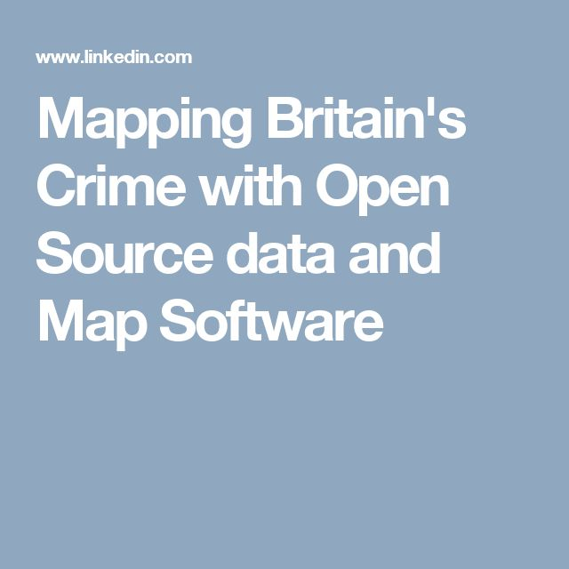 Mapping Britain's Crime with Open Source data and Map Software