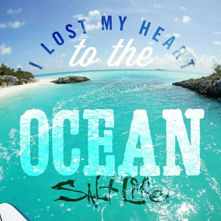 Lose your heart to the ocean. Live The Salt Life! | Beach ...