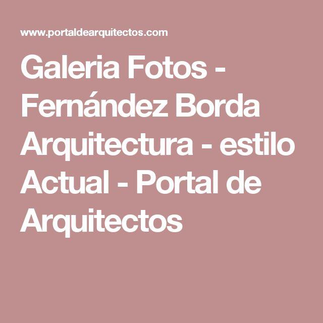 Galeria Fotos - Fernández Borda Arquitectura -  estilo Actual - Portal de Arquitectos