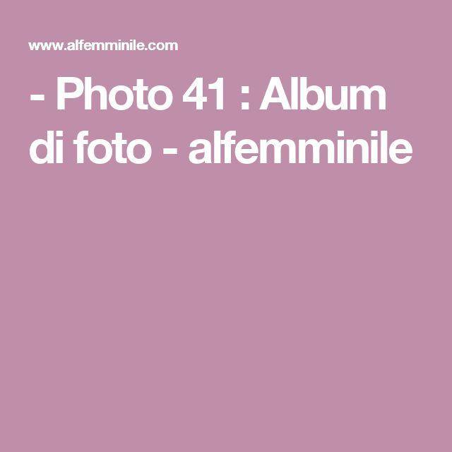 - Photo 41 : Album di foto - alfemminile