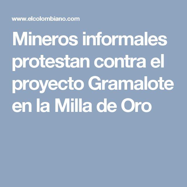 Mineros informales protestan contra el proyecto Gramalote en la Milla de Oro