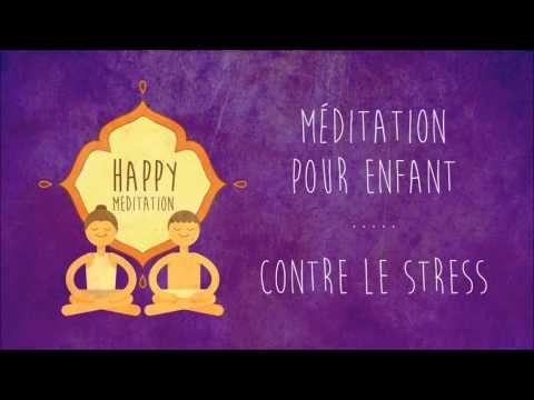 Méditation anti stress pour enfant - YouTube