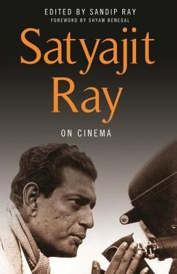 """Cine. """"Satyajit Ray on Cinema"""". Edited by Sandip Ray. Columbia University Press. One of the greatest auteurs of twentieth century cinema, was a Bengali motion-picture director, writer, and illustrator who set a new standard for Indian cinema with his Apu Trilogy. https://es.wikipedia.org/wiki/Satyajit_Ray"""