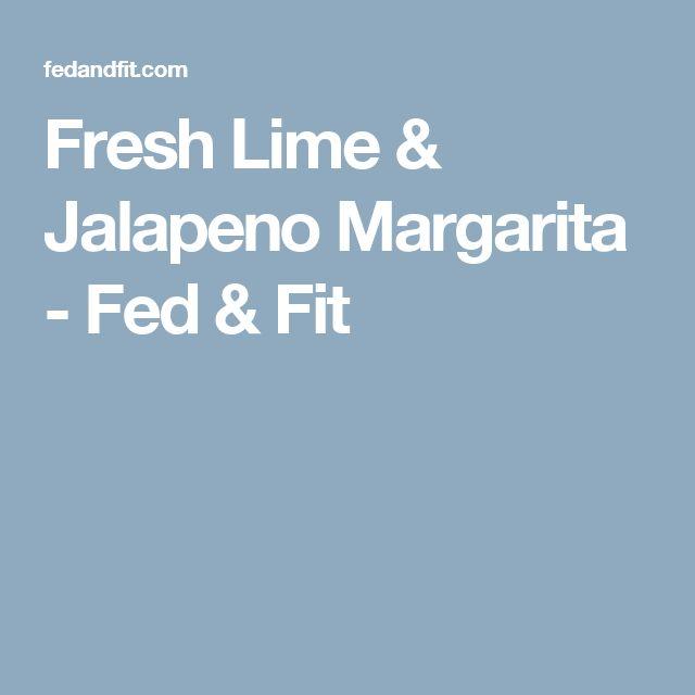 Fresh Lime & Jalapeno Margarita - Fed & Fit