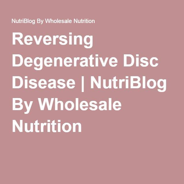 Reversing Degenerative Disc Disease | NutriBlog By Wholesale Nutrition