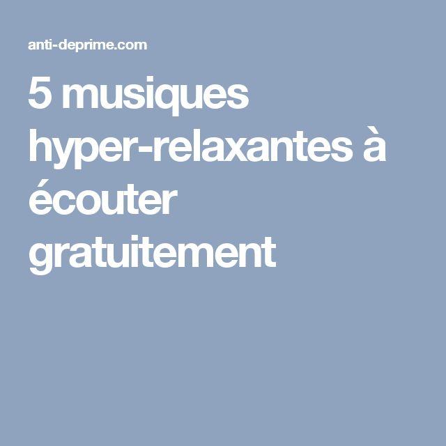 5 musiques hyper-relaxantes à écouter gratuitement