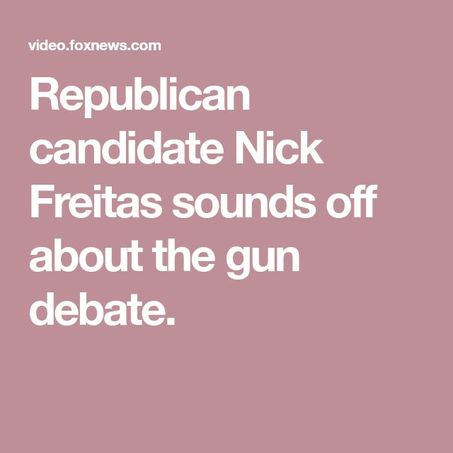Republican candidate Nick Freitas sounds off about the gun debate.