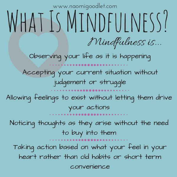 """What is mindfulness? Mindfulness is observing your life as it is happening, accepting your current situation without judgement or struggle, allowing feelings to exist without letting them drive your actions, noticing thoughts as they arise wihtout the need to buy into them, taking actions based on what you feel in your heart rather than old habits or short term convenience."""
