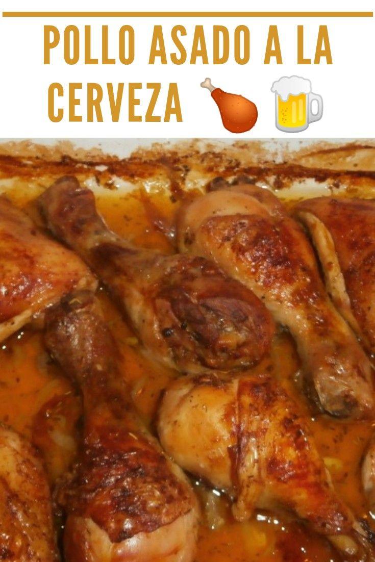 Pollo Asado A La Cerveza Receta Pollo A La Cerveza Recetas Para Cocinar Pollo Pollo