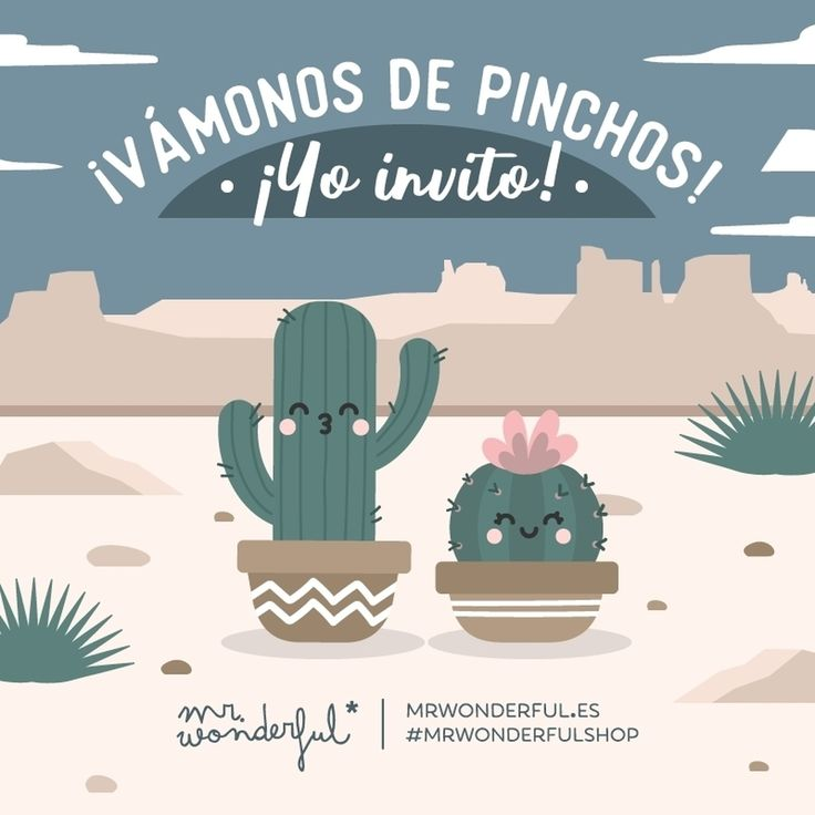 No te quedes plantado y salgamos a tapear un rato. Let's go get some tapas! My treat! Don't just stand there, let's go on a tapas crawl. #mrwonderfulshop #cactus #plants #quotes