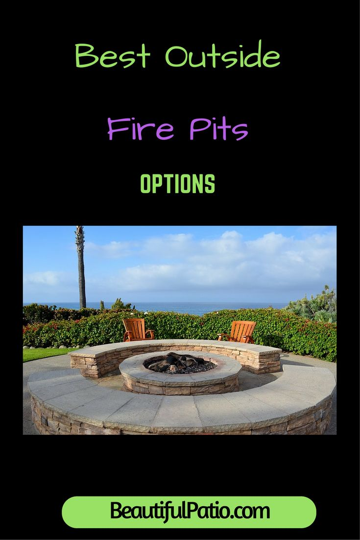 Best Ouside Fire Pits #backyard #patio #firepit #outdoorliving