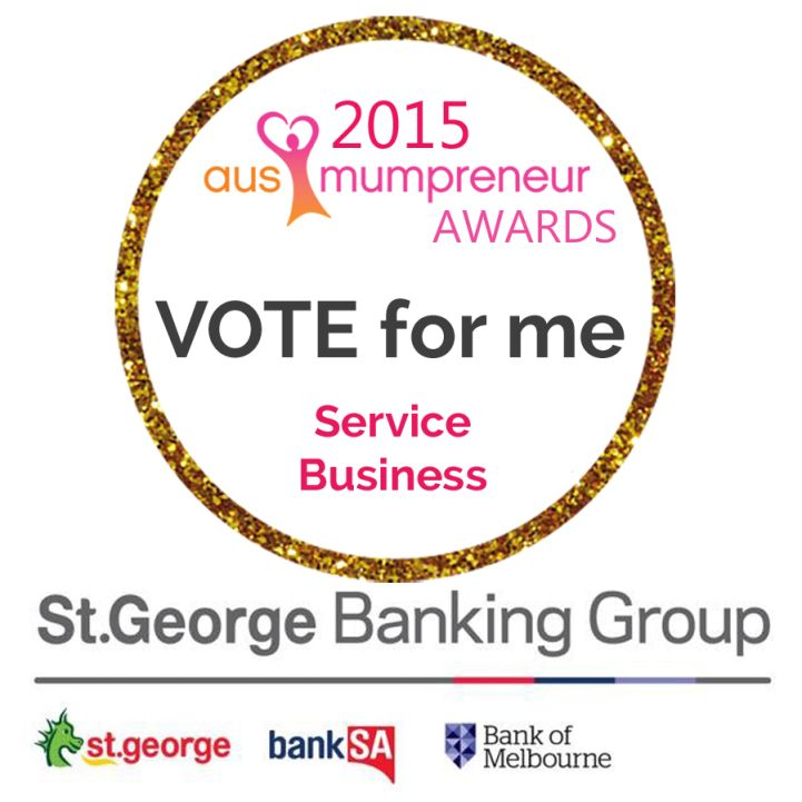 I would love your vote of support to be awarded 2015 AusMumpreneur finalist. Voting ends in only two days.