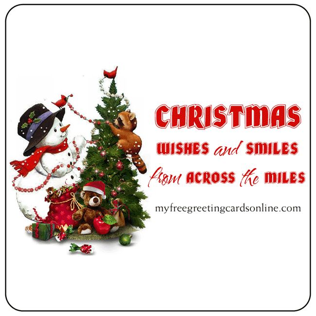 Christmas Wishes and Smiles from Across the Miles.   myfreegreetingcardsonline.com #ChristmasWishes #Christmas