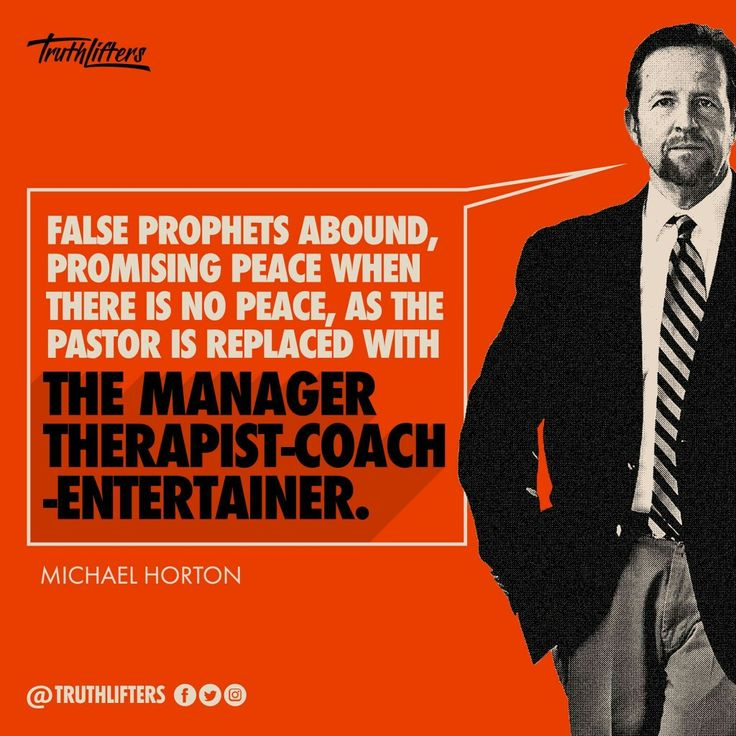christian quotes | Michael Horton quotes | false prophets slash therapist slash entertainers