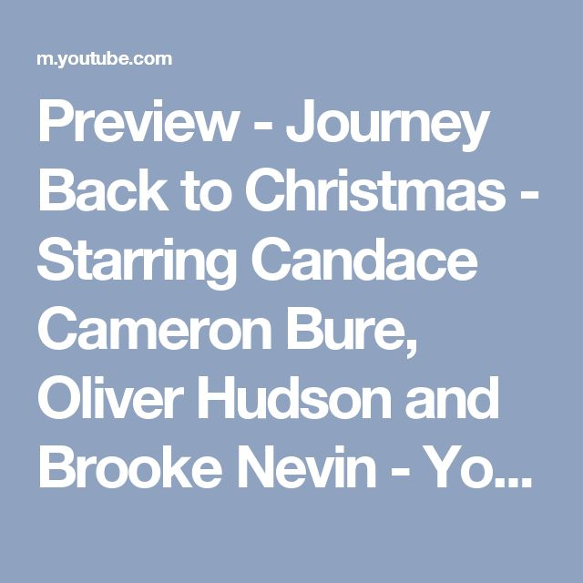 Preview - Journey Back to Christmas - Starring Candace Cameron Bure, Oliver Hudson and Brooke Nevin - YouTube