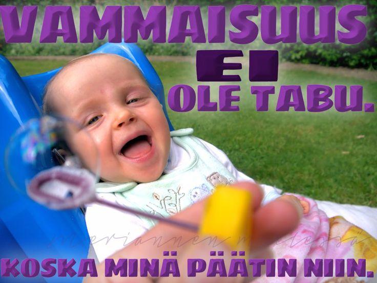 Eihän vammaisuus ole tabu? http://blogit.kaksplus.fi/meriannenmielessa/2015/05/06/ei-anneta-vammaisuuden-olla-tabu/