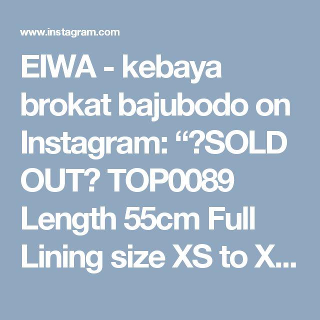 "EIWA - kebaya brokat bajubodo on Instagram: ""🚫SOLD OUT🚫 TOP0089 Length 55cm Full Lining size XS to XXL"""