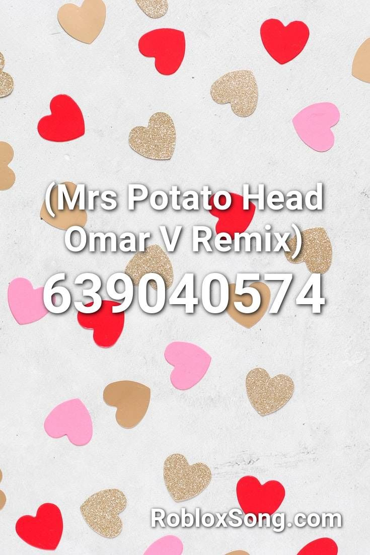 Mrs Potato Head Omar V Remix Roblox Id Roblox Music Codes In 2020 Roblox Shape Of You Remix Roblox Pictures