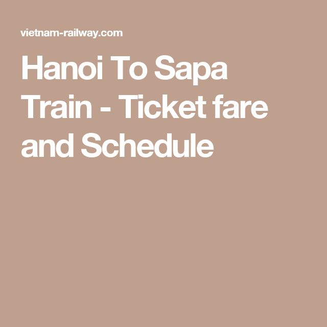 Hanoi To Sapa Train - Ticket fare and Schedule