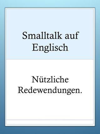 Englische Redewendungen für Smalltalk – Kostenlos Englisch lernen online, Engli