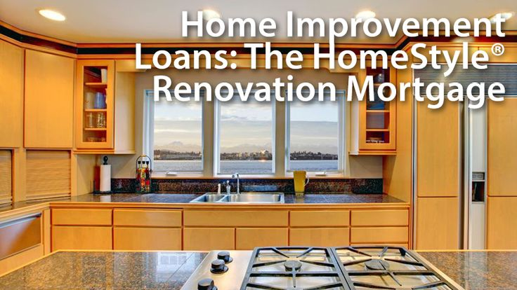 Home Improvement Loan: Fannie Mae HomeStyle® Renovation Mortgage