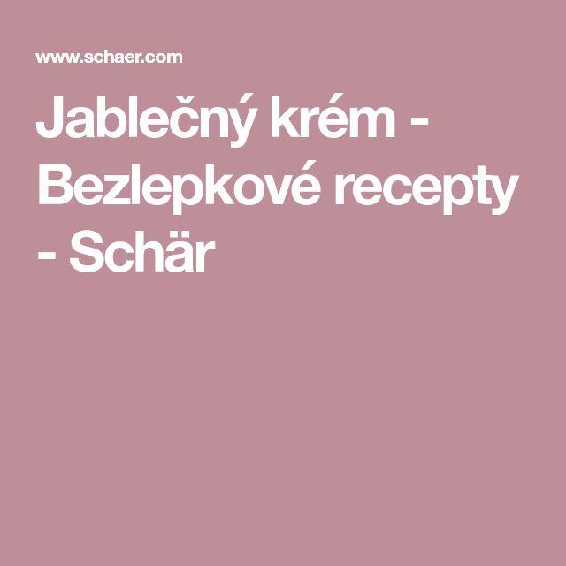 Jablečný krém - Bezlepkové recepty - Schär