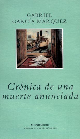 Crónica de una muerte anunciada, Gabriel García Marquez.