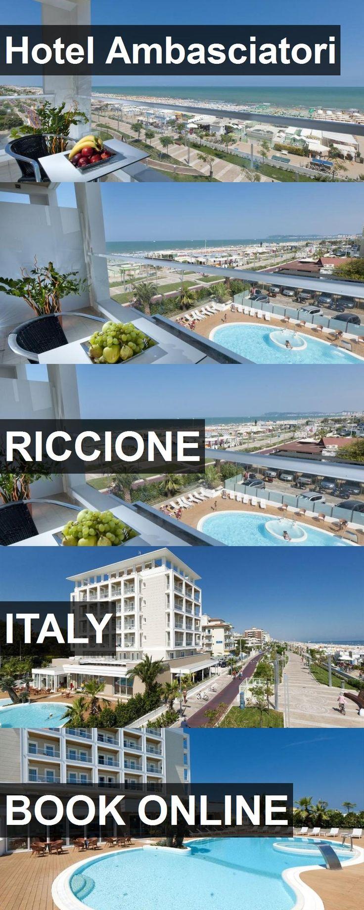 Hotel Ambasciatori In Riccione Italy For More Information