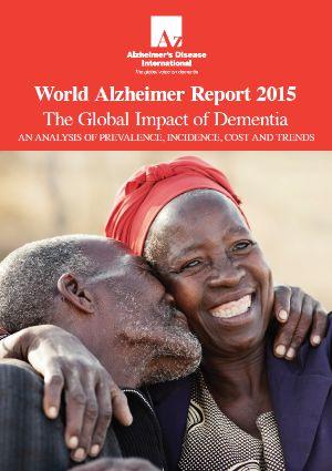 World Alzheimer Report 2015: The Global Impact of Dementia   Alzheimer's Disease International
