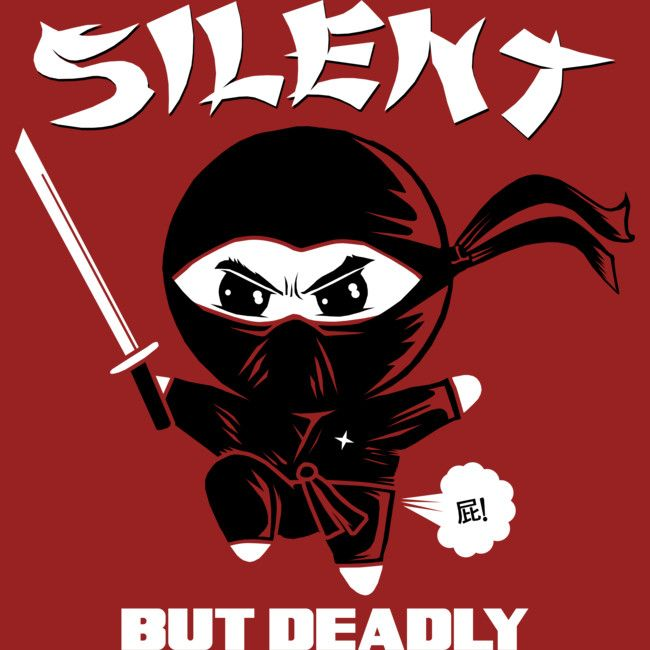 Silent but Deadly. A ninja's deadlist weapon is the beans he had for lunch   #ninja #funny #shirt #design #art #illustration #pun #humor