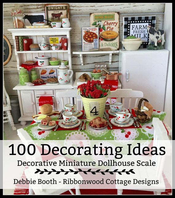 Over 100 Decorating Ideas for Miniature Dollhouse scale projects. Bonus Christmas Section - Ebook