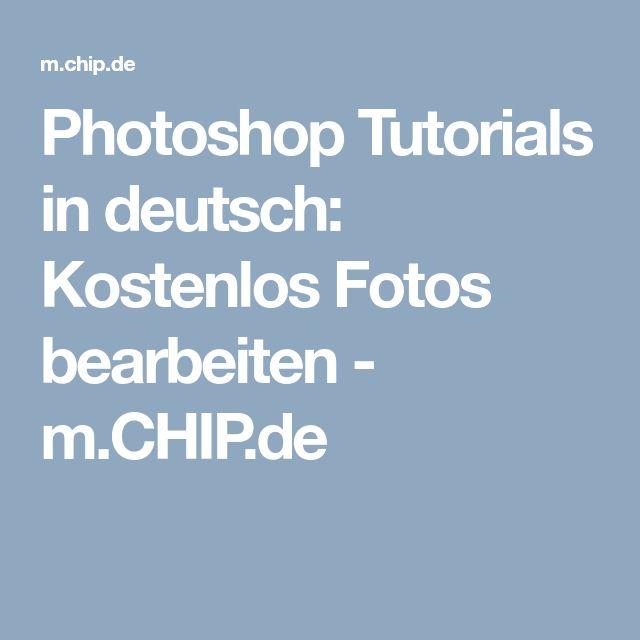 Photoshop Tutorials in deutsch: Kostenlos Fotos bearbeiten - m.CHIP.de