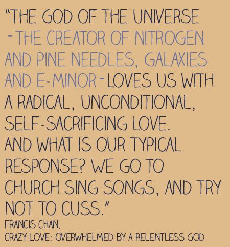 Francis Chan.: God, Food For Thoughts, Faith, Francis Chan, Quote, So True, Truths, Pine Needle