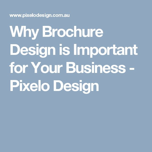 Why Brochure Design is Important for Your Business -  Pixelo Design