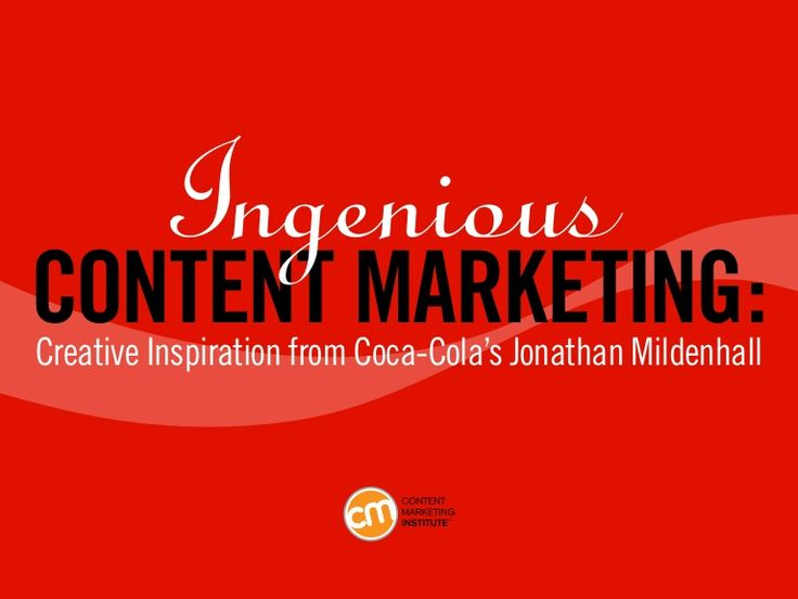 Ingenious Content Marketing: Creative Inspiration from Coca-Cola's ...